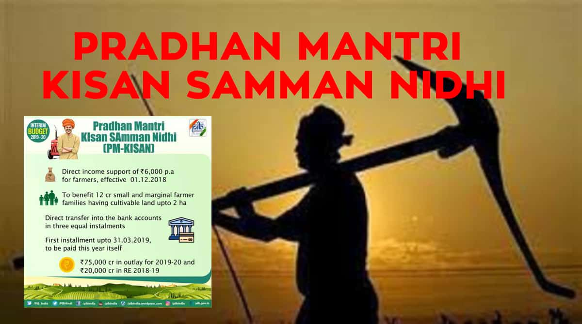Pradhan Mantri Kisan Samman Nidhi [PM-Kisan] – Rs 6000 p.a. Income for farmers