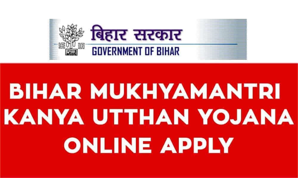 Bihar Mukhyamantri Kanya Utthan Yojana 2019 – Online Apply – Eligibility