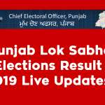 Punjab Lok Sabha Elections Result 2019 Live Updates - Candidate Wise Results 2019