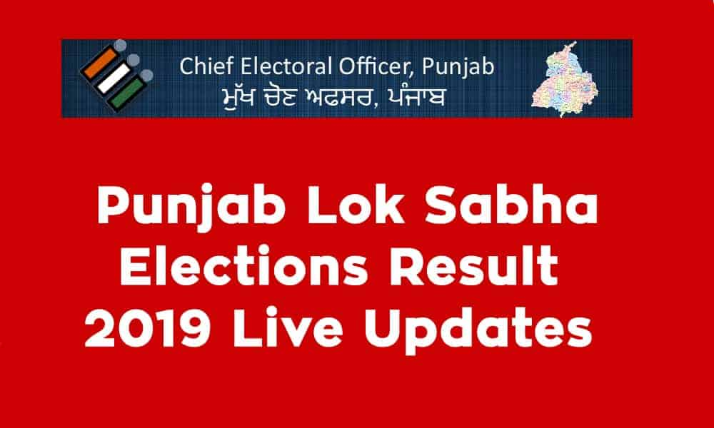 Punjab Lok Sabha Elections Result 2019 Live Updates – Candidate Wise Results 2019