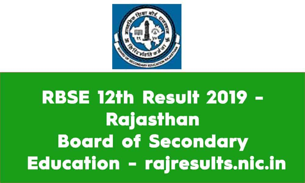 RBSE 12th Result 2019 – Rajasthan Board of Secondary Education – rajresults.nic.in