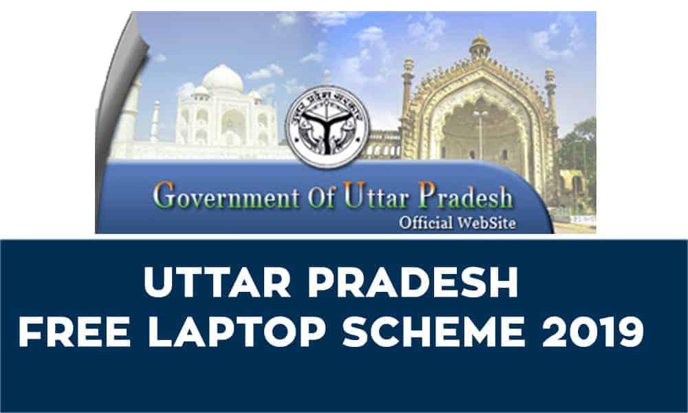 Uttar Pradesh Free Laptop Scheme 2019 – Yogi Free Laptop Scheme 2019