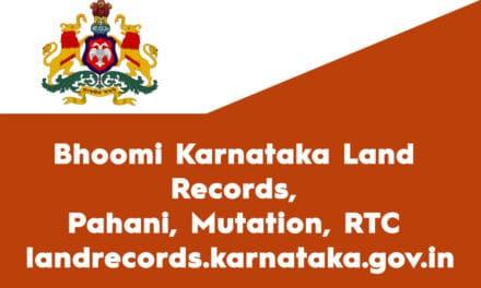 Bhoomi Karnataka Land Records, Pahani, Mutation, RTC – landrecords.karnataka.gov.in