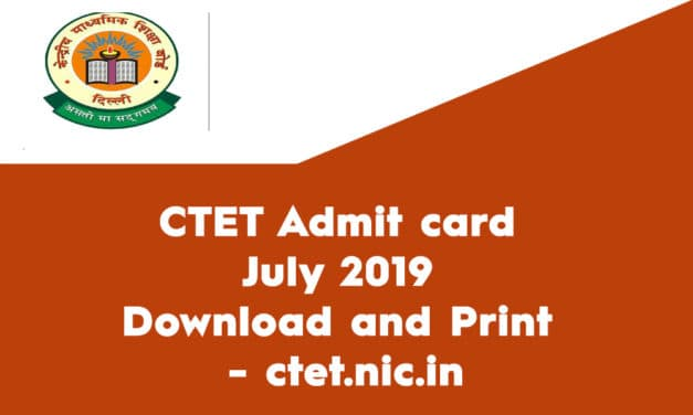 CTET Admit card July 2019 Download and Print – ctet.nic.in