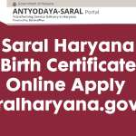 Saral Haryana Birth Certificate Online Apply – saralharyana.gov.in