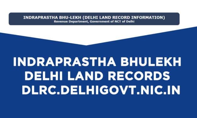 Indraprastha Bhulekh – Delhi Land Records – dlrc.delhigovt.nic.in