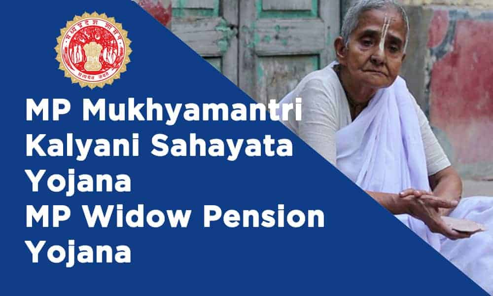 MP Mukhyamantri Kalyani Sahayata Yojana and MP Widow Pension Yojana