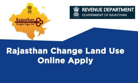Rajasthan Change Land Use Online Apply – sso.rajasthan.gov.in