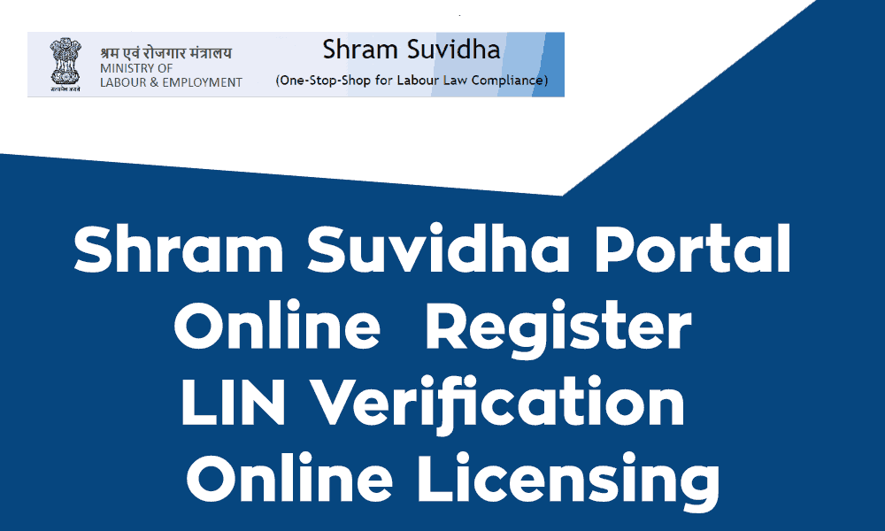 Shram Suvidha Portal Online Register – LIN Verification – Online Licensing
