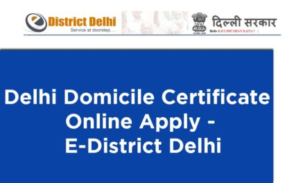 Delhi Domicile Certificate Online Apply – E-District Delhi