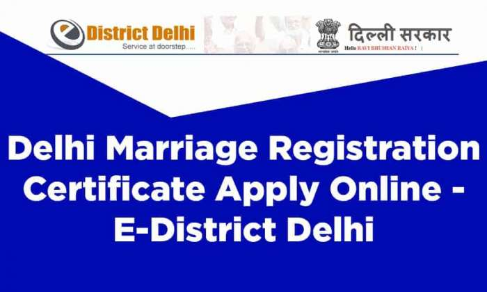 Delhi Marriage Registration Certificate Apply Online E-District Delhi