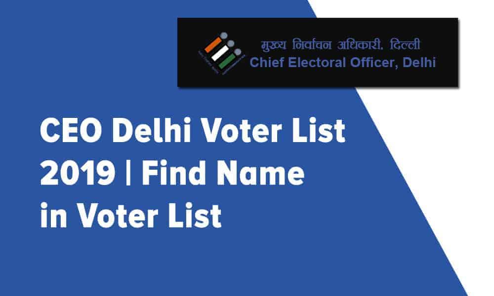CEO Delhi Voter List 2019 | Find Name in Voter List