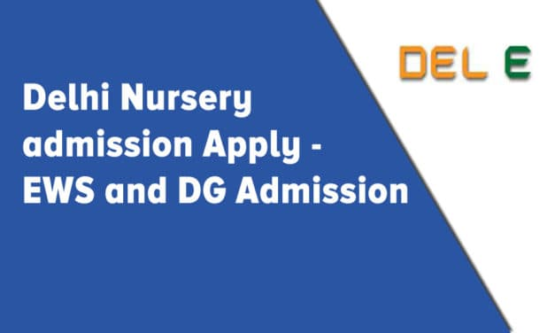 Delhi Nursery admission Apply – EWS and DG Admission