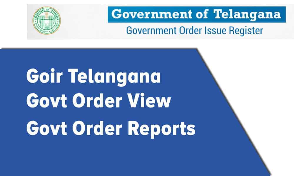 Goir Telangana   GO View   GO Reports