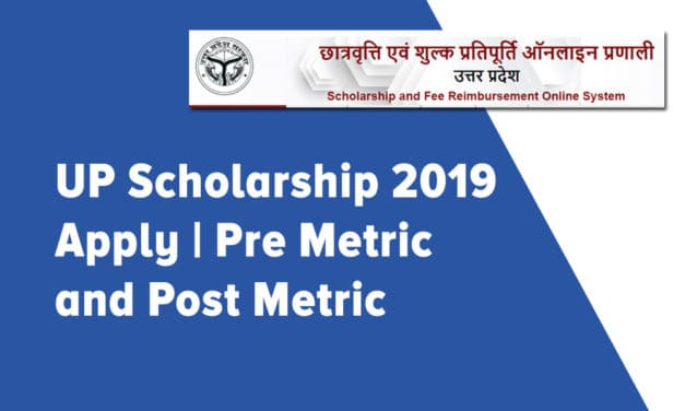 UP Scholarship 2019 Apply | Pre Metric and Post Metric