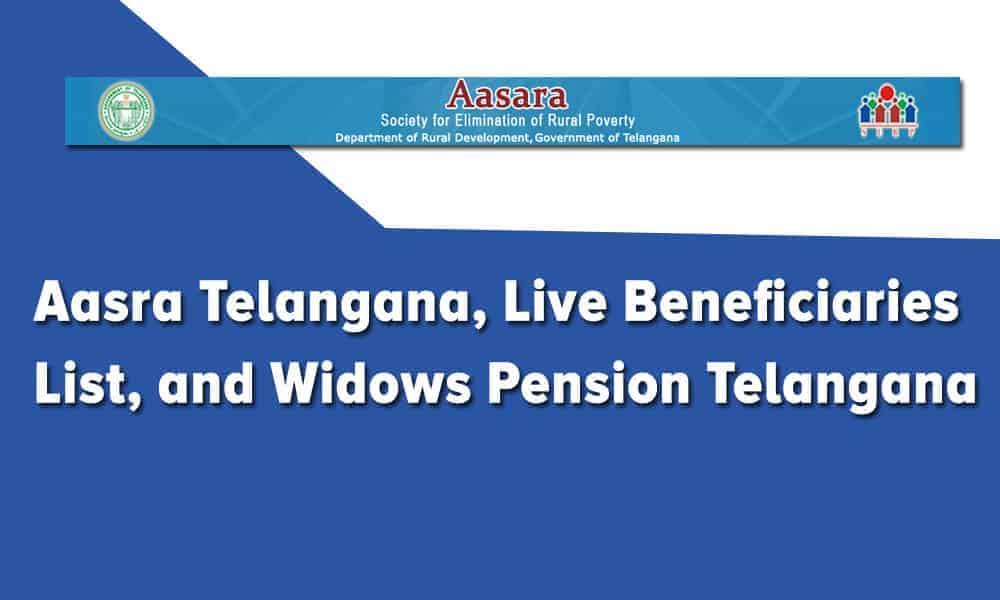 Aasra Telangana, Live Beneficiaries List, and Widows Pension Telangana