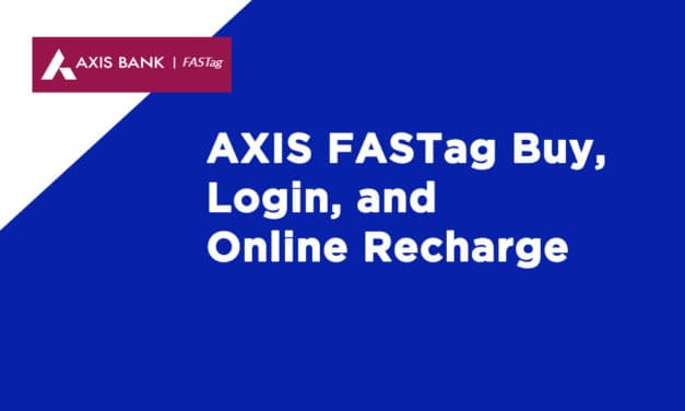 AXIS FASTag Buy, Login, and Online Recharge