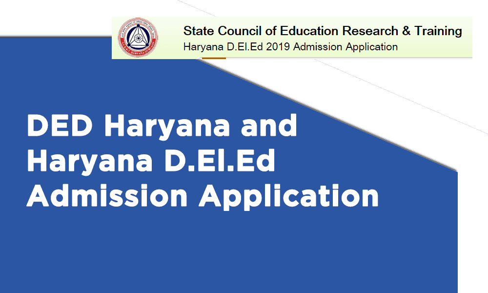 DED Haryana and Haryana D.El.Ed Admission Application