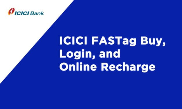 ICICI FASTag Buy, Login, and Online Recharge