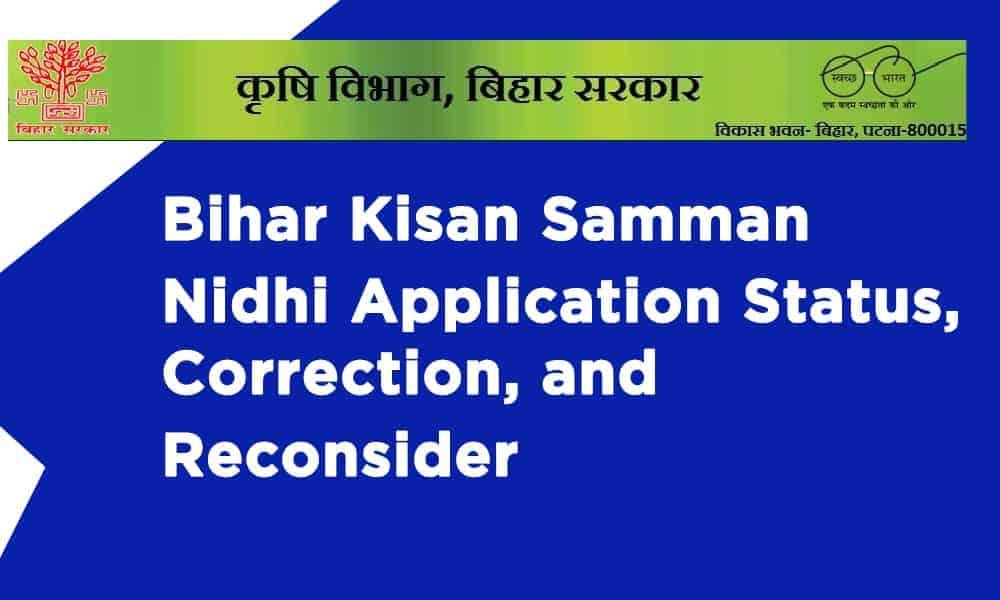 Bihar Kisan Samman Nidhi Application Status, Correction, and Reconsider
