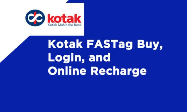 Kotak FASTag Buy, Login, and Online Recharge