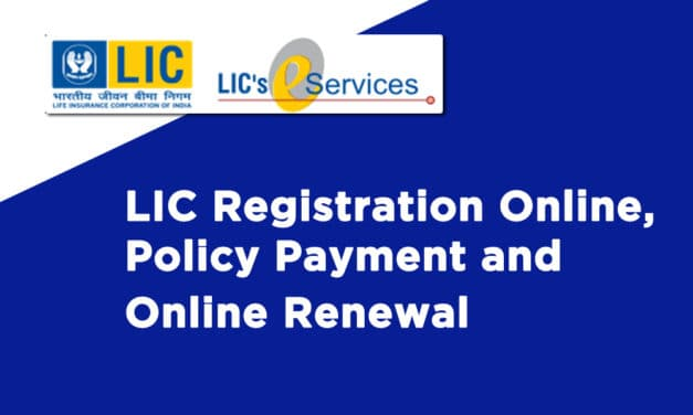 LIC Registration Online, Policy Payment and Online Renewal