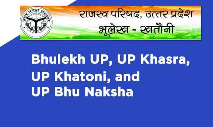 Bhulekh UP, UP Khasra, UP Khatoni, and UP Bhu Naksha Online