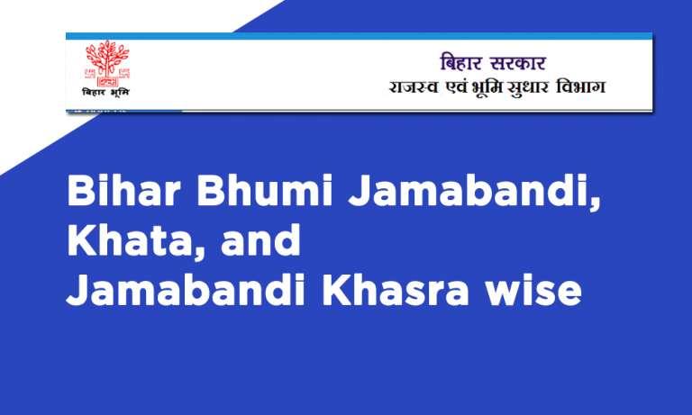 Bihar Bhumi Jamabandi, Khata, and Jamabandi Khasra wise