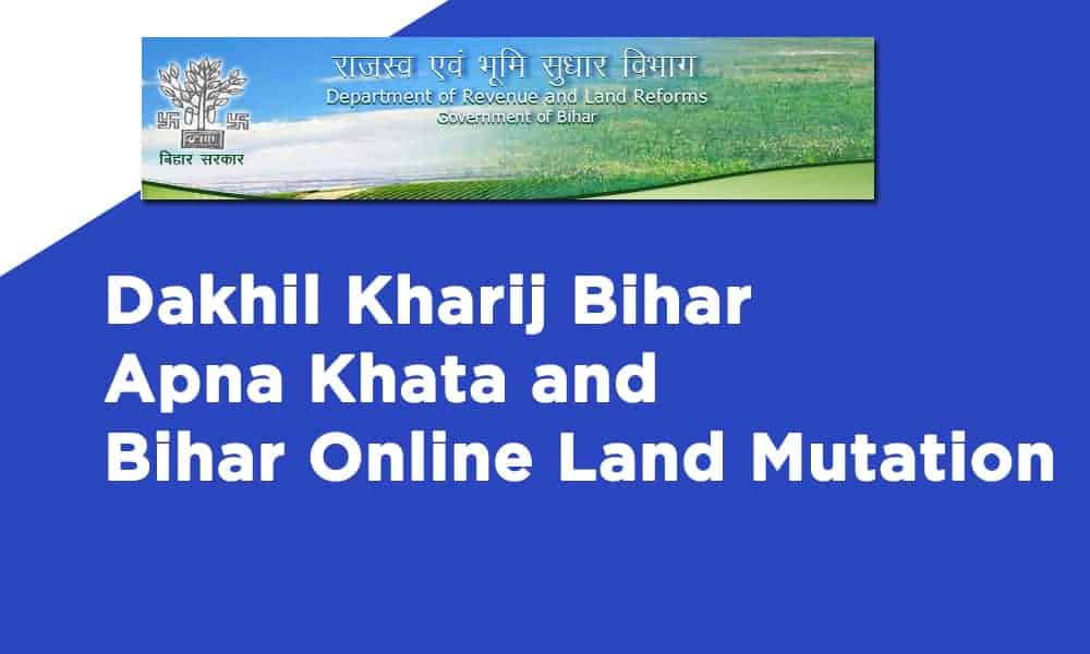 Dakhil Kharij Bihar Apply, Status, Apna Khata, and Bihar Online Land Mutation