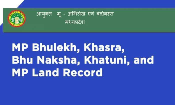 MP Bhulekh, Khasra, Bhu Naksha, Khatuni, and MP Land Record