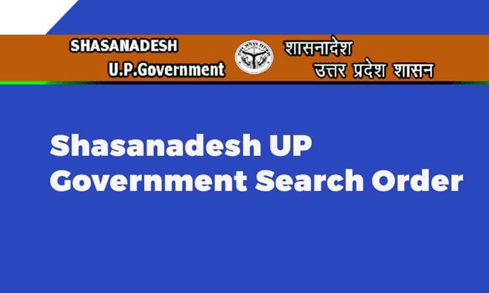 Shasanadesh UP Government Search Order