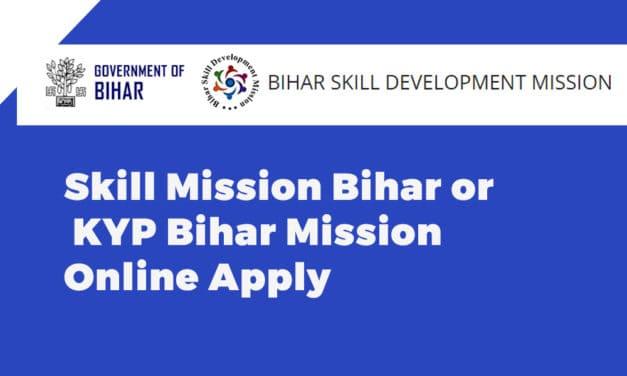 Skill Mission Bihar or KYP Bihar Mission Online Apply