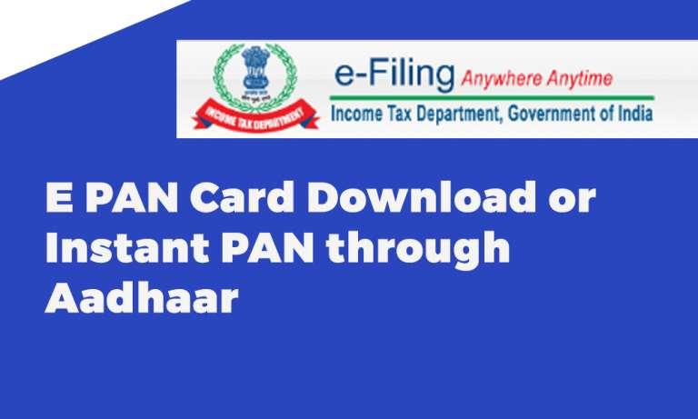 E PAN Card Download or Instant PAN through Aadhaar