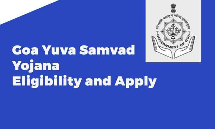 Goa Yuva Samvad Yojana Eligibility and Apply