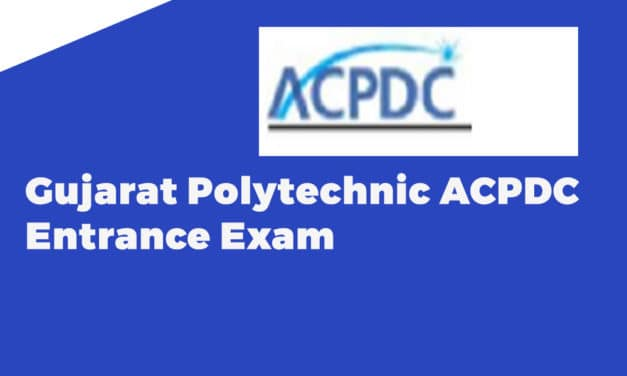 Gujarat Polytechnic ACPDC Entrance Exam