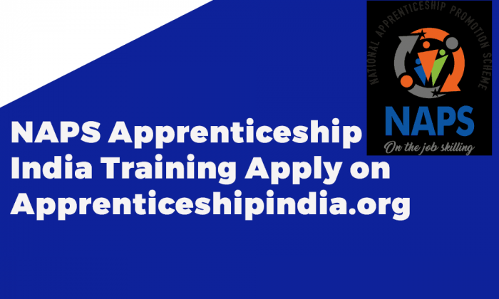NAPS Apprenticeship India Training Apply on Apprenticeshipindia.org