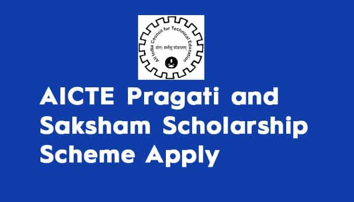 AICTE Pragati and Saksham Scholarship Scheme