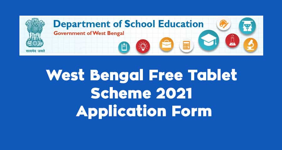 West Bengal Free Tablet Scheme 2021 Application Form