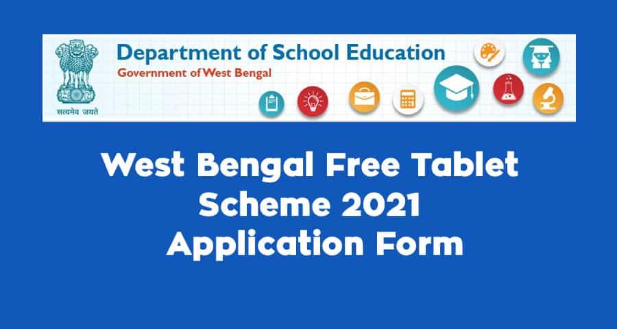 West Bengal Free Tablet Scheme 2021 Application Form